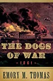 The Dogs of War: 1861 (Pivotal Moments in American History) (English Edition)