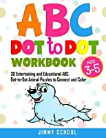 ABC Dot to Dot Book for Kids Ages 3-5: 30 Entertaining and Educational ABC Dot-to-Dot Animal Puzzles to Connect and Color