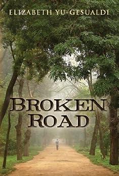 Broken Road by [Elizabeth Yu-Gesualdi]