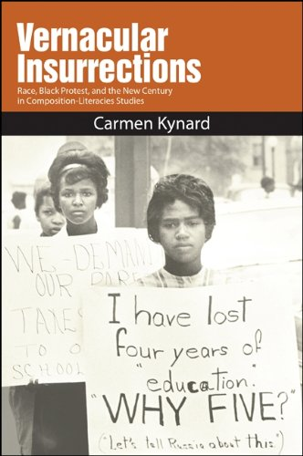Vernacular Insurrections: Race, Black Protest, and the New Century in Composition-Literacies Studies (English Edition)