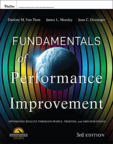 Compare Textbook Prices for Fundamentals of Performance Improvement: Optimizing Results through People, Process, and Organizations 3 Edition ISBN 9781118025246 by Van Tiem, Darlene,Moseley, James L.,Dessinger, Joan C.