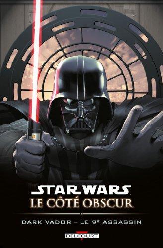 Star Wars - Le Côté obscur T14 : Dark Vador - Le 9e assassin