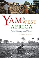 Yam in West Africa: Food, Money, and More