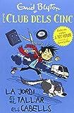 El Club Dels Cinc: La Jordi Es Vol Tallar Els Cabells, Históries Curtes a Tot Color (Els cinc. Histories curtes)