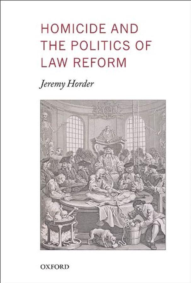 救援ベースポゴスティックジャンプHomicide and the Politics of Law Reform (Oxford Monographs on Criminal Law and Justice) (English Edition)