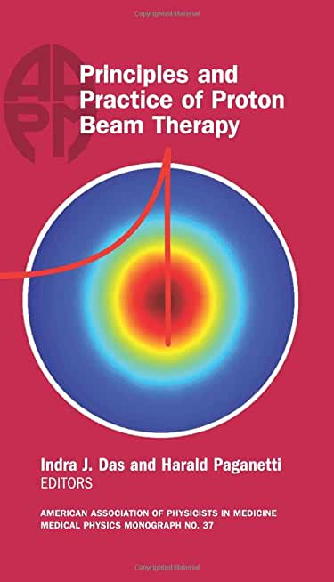 Principles and Practice of Proton Beam Therapy