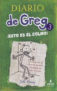 Diario De Greg 3: ¡Esto Es El Colmo!: 03 par Jeff Kinney