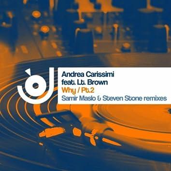 Why (Pt. 2) (incl. Samir Maslo & Steven Stone Remixes)