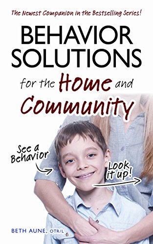 Behavior Solutions for the Home and Community: The Newest Companion in the Bestselling Series!