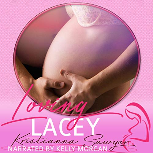 Loving Lacey Audiobook By Kristianna Sawyer, Kit Tunstall cover art