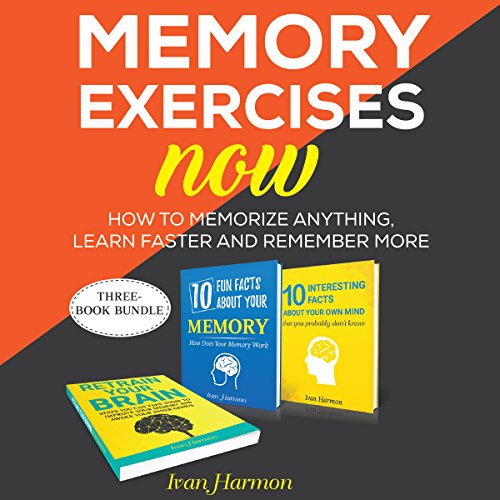 Memory Exercises Now: How to Memorize Anything, Learn Faster and Remember More audiobook cover art