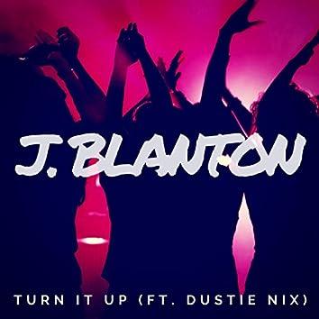 Turn It Up (feat. Dustie Nix)