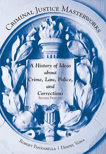 Compare Textbook Prices for Criminal Justice Masterworks: A History of Ideas About Crime, Law, Police, and Corrections Revised Printing Edition ISBN 9781611634129 by Robert Panzarella,Daniel Vona