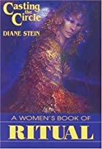 Casting the Circle: A Woman's Book of Ritual