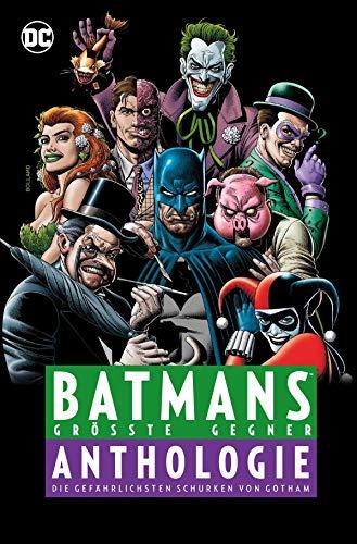 Batmans größte Gegner - Anthologie: Die gefährlichsten Schurken von Gotham