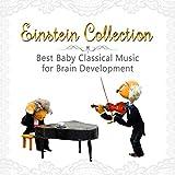 Einstein Collection: Best Baby Classical Music for Brain Development, Little Smart Mind, Inspirational Music