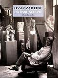 Ossip Zadkine - L'oeuvre sculpté