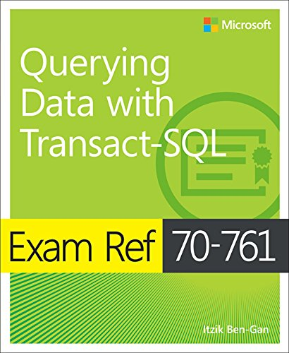 Exam Ref 70-761 Querying Data With Transact-SQL (English Edition)