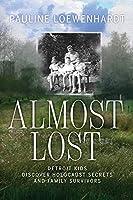 Almost Lost: Detroit Kids Discover Holocaust Secrets and Family Survivors