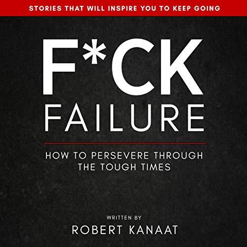 F*ck Failure Audiobook By Robert Kanaat cover art