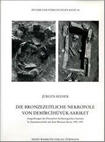 Die bronzezeitliche Nekropole von Demircihüyük-Sariket (Istanbuler Forschungen)