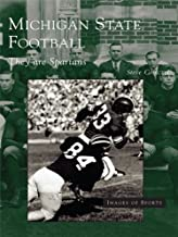 Michigan State Football: They are Spartans (Images of Sports)