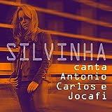 Silvinha Canta Antonio Carlos e Jocáfi