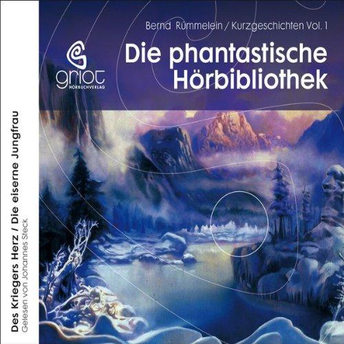 Des Kriegers Herz / Die eiserne Jungfrau (Die phantastische Hörbibliothek 1) Titelbild