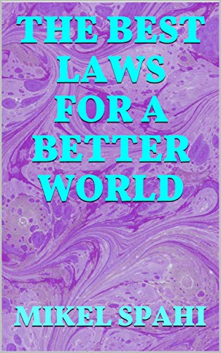 The Best Laws For A Better World (English Edition)