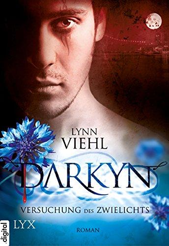Darkyn - Versuchung des Zwielichts (Darkyn-Reihe 1) (German Edition)