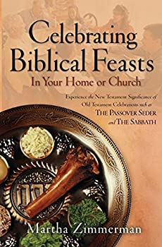 Paperback Celebrating Biblical Feasts : In Your Home or Church Book
