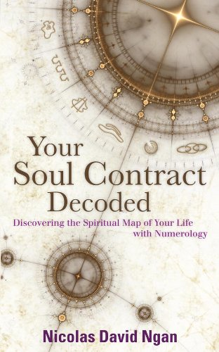 Your Soul Contract Decoded: Discovering the Spiritual Map Of Your Life With Numerology (English Edition)