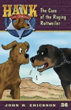The Case of the Raging Rottweiler (Hank the Cowdog (Quality))