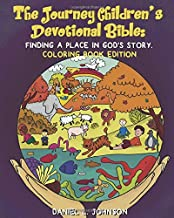 The Journey Children's Devotional Bible: Finding A Place In God's Story :Coloring Book Edition