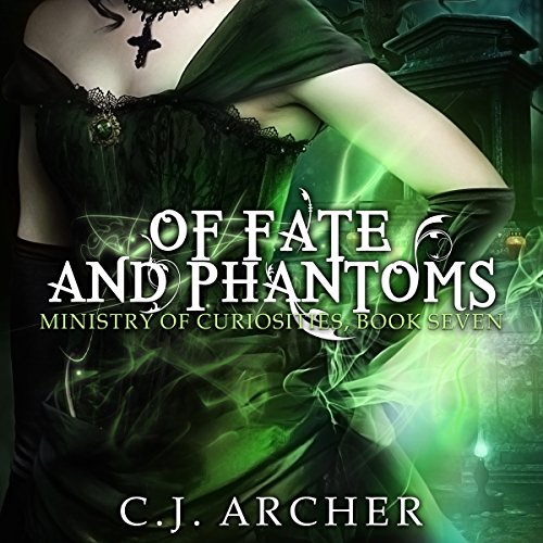 Of Fate and Phantoms     Ministry of Curiosities, Book 7              By:                                                                                                                                 C. J. Archer                               Narrated by:                                                                                                                                 Shiromi Arserio                      Length: 9 hrs and 44 mins     242 ratings     Overall 4.7