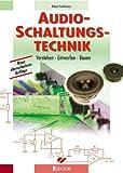 Audio-Schaltungstechnik: Verstehen - Entwerfen - Bauen - Robert Sontheimer