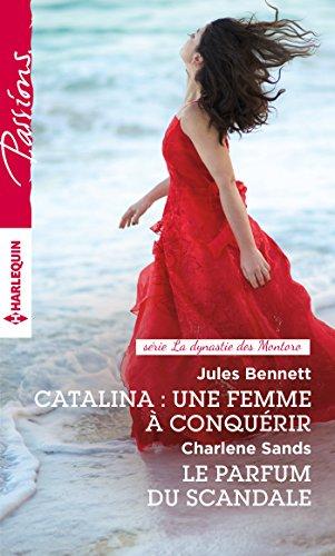 Catalina : une femme à conquérir - Le parfum du scandale (La dynastie des Montoro) (French Edition)