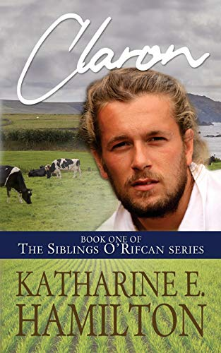 Compare Textbook Prices for Claron: Book One of the Siblings O'Rifcan Series  ISBN 9780692133828 by Hamilton, Katharine E.