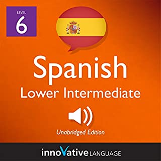 Learn Spanish - Level 6: Lower Intermediate Spanish audiobook cover art