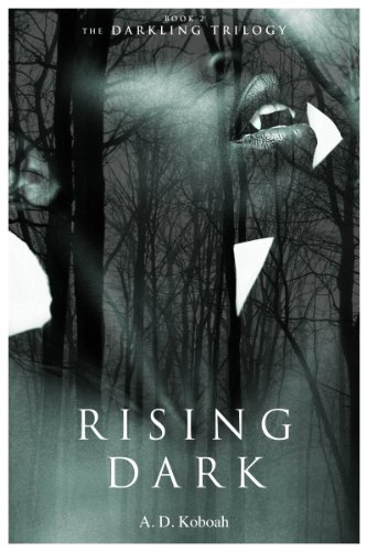 Book: Rising Dark (The Darkling Trilogy, Book 2) by A D Koboah