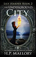 The Underground City: A Fantasy Series (The Lily Harper Series Book 2)