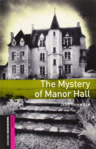 The Mystery of Manor Hall (Oxford Bookworms Library)の詳細を見る