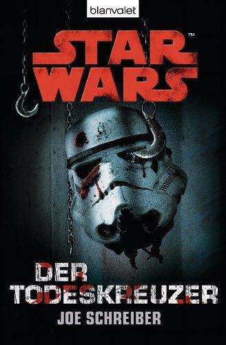 Star Wars Der Todeskreuzer: Roman