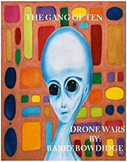 GANG OF TEN - DRONE WARS (The Adventures of Split Darkmatter Book 1) (English Edition)