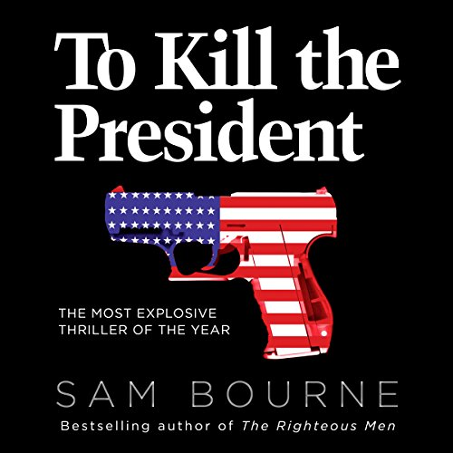 To Kill the President audiobook cover art