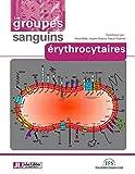 Les groupes sanguins érythrocytaires