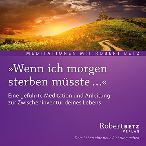 Wenn ich morgen sterben müsste                   By:                                                                                                                                 Robert Betz                               Narrated by:                                                                                                                                 Robert Betz                      Length: 36 mins     Not rated yet     Overall 0.0