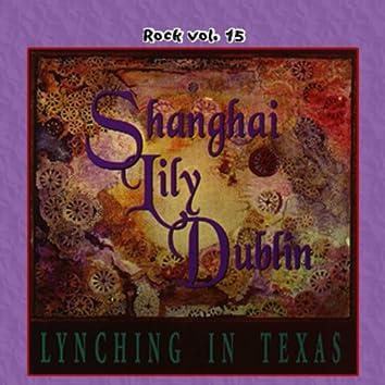 Rock Vol. 15: Shanghai Lily Dublin-Lynching In Texas