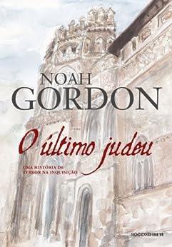 O último judeu: Uma história de terror na Inquisição por [Noah Gordon, Mario Molina]