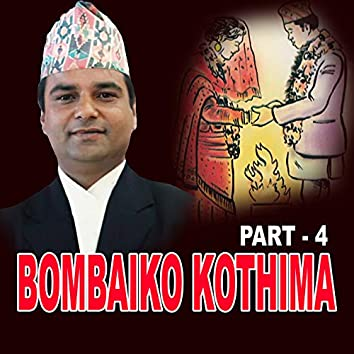 Bambaiko Kothima, Pt. 4